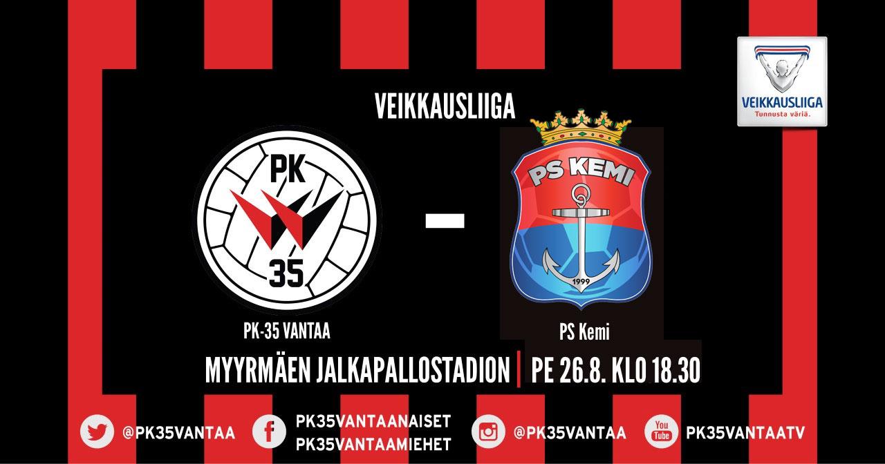 PK-35 Vantaa – PS Kemi 26.8. Klo 18.30 Myyrmäen Jalkapallostadionilla