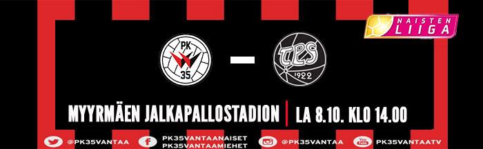 PK-35 Vantaa – TPS 8.10. Klo 14.00 Myyrmäen Jalkapallostadionilla.