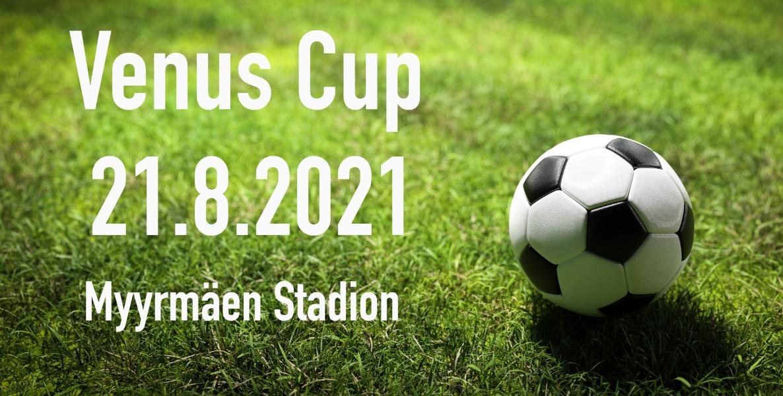 Venus Cup 2021 Pelataan Lauantaina 21.8.
