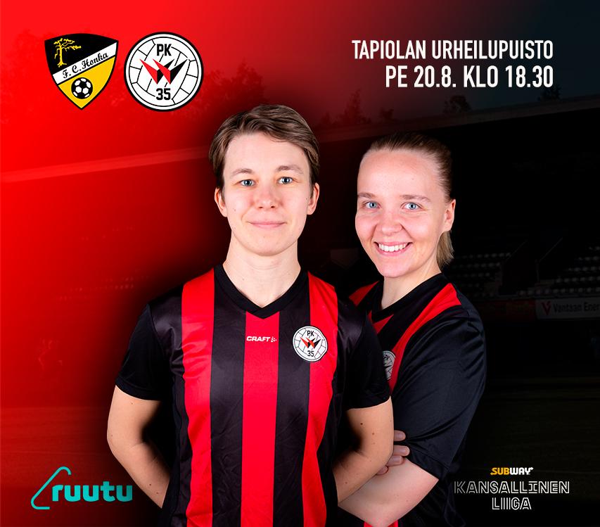Ottelumainos, FC Honka – PK 35 Vantaa 20.8.2021